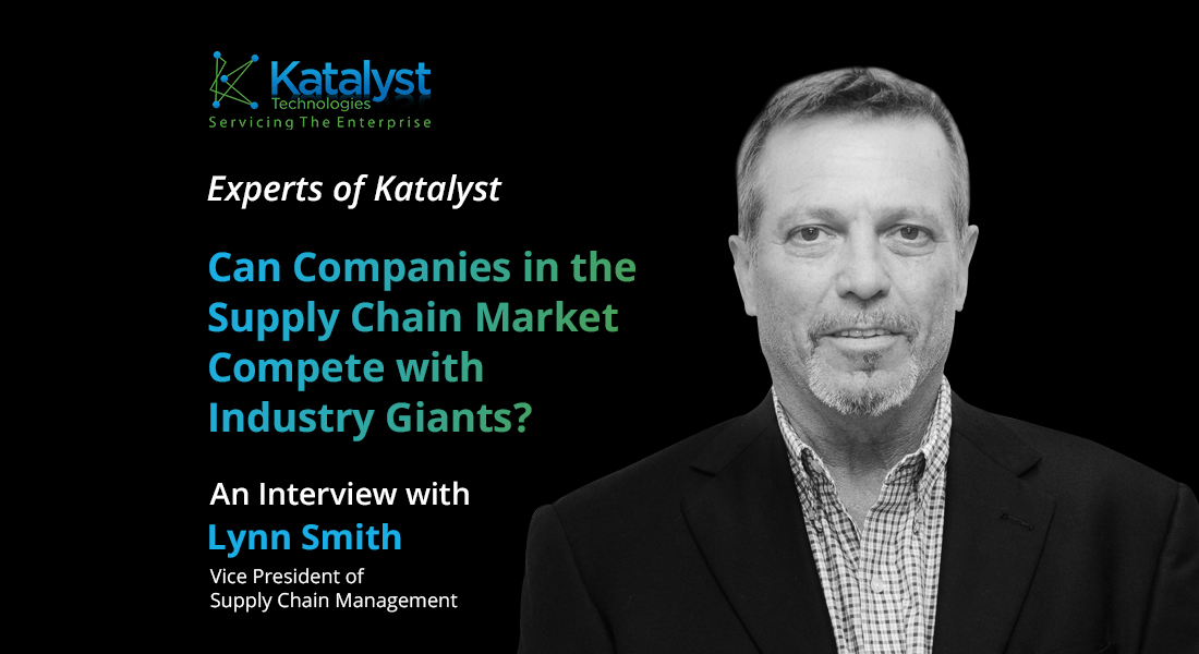 Experts of Katalyst: Can Companies in the Supply Chain Market Compete with Industry Giants?